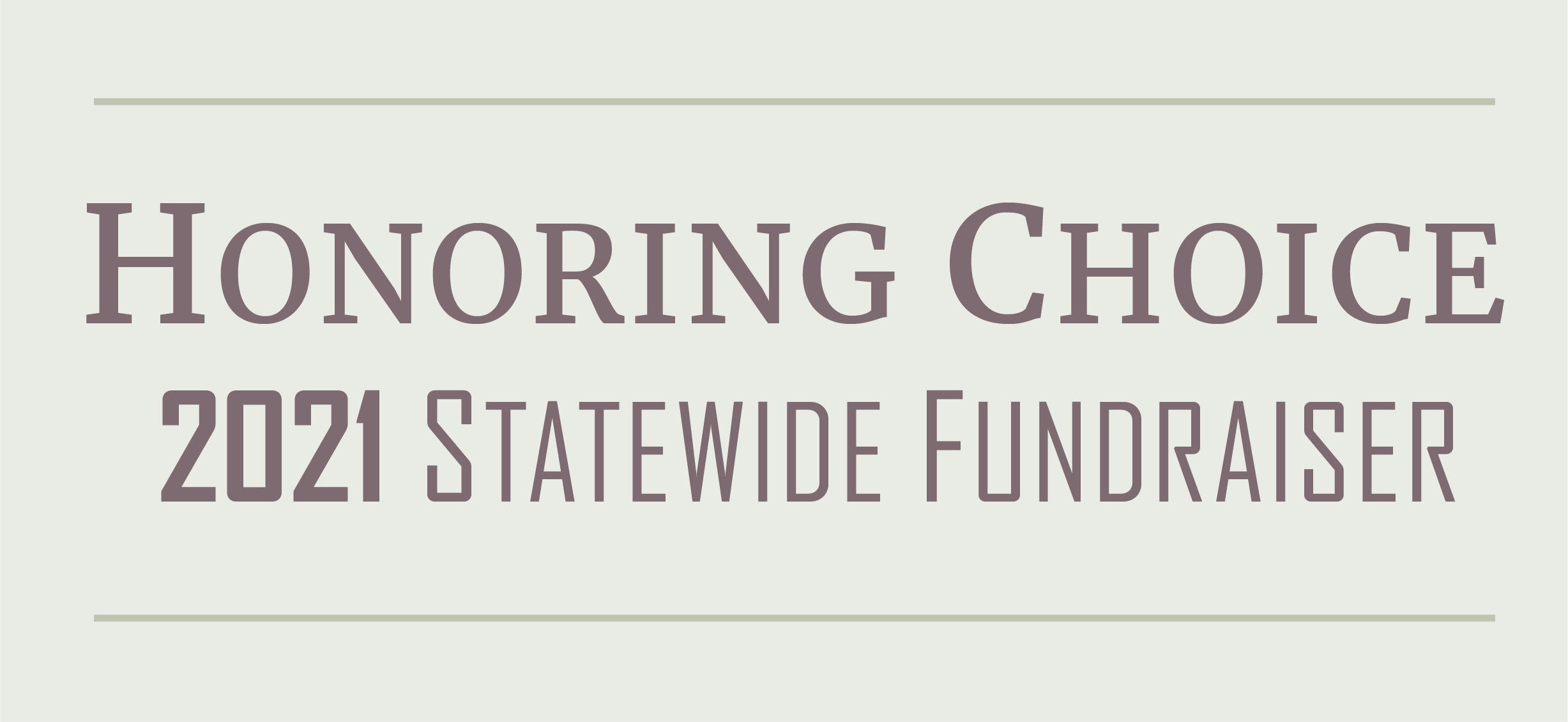 Honoring Choice - 2021 Statewide Fundraiser